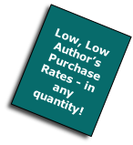 Low, Low Author's  Purchase Rates - in any quantity!